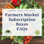 Farmers Market Subscription Boxes FAQ
